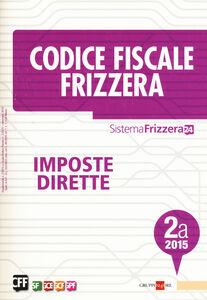 Libro Codice fiscale Frizzera vol. 2A: Imposte dirette
