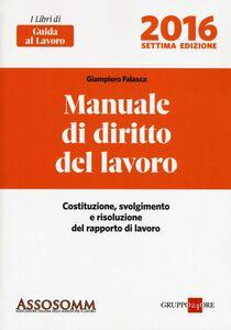 Libro Manuale di diritto del lavoro. Costituzione, svolgimento e risoluzione del rapporto di lavoro Giampiero Falasca