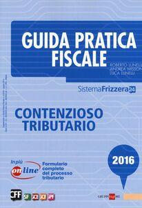 Foto Cover di Guida pratica fiscale. Contenzioso tributario, Libro di AA.VV edito da Il Sole 24 Ore