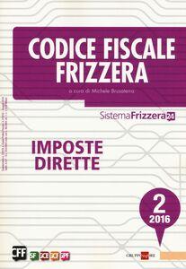 Libro Codice fiscale Frizzera 2016. Vol. 2: Imposte dirette.