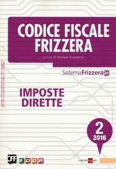 Codice fiscale Frizzera 2016. Vol. 2: Imposte dirette.