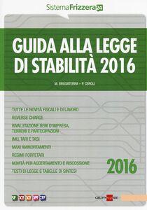 Foto Cover di Guida alla legge di stabilità 2016, Libro di Michele Brusaterra,Pierpaolo Ceroli, edito da Il Sole 24 Ore
