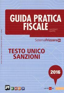 Foto Cover di Guida pratica fiscale 2016. Testo unico sanzioni, Libro di Massimo Maffei, edito da Il Sole 24 Ore