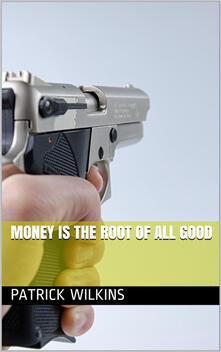 Money is the Root of All Good