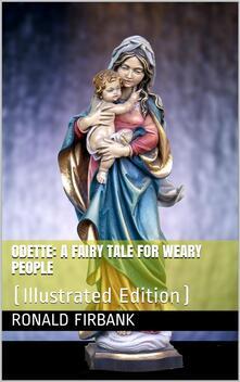 Odette / A Fairy Tale for Weary People
