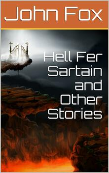 Hell Fer Sartain and Other Stories