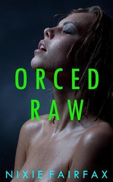 Orced Raw