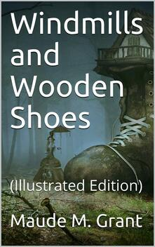 Windmills and wooden shoes