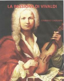 La passione di Vivaldi - Tommaso Cherubini - ebook