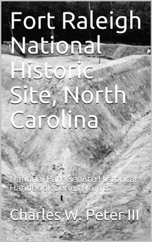 Fort Raleigh National Historic Site, North Carolina / National Park Service Historical Handbook Series No. 16