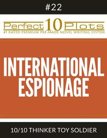 "Perfect 10 International Espionage Plots #22-10 ""THINKER TOY SOLDIER"""