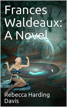 Frances Waldeaux: A Novel