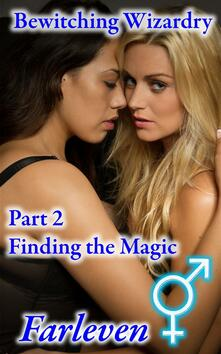 Bewitching Wizardry - Part 2 - Finding the Magic