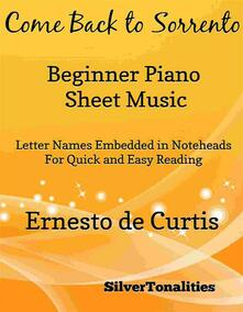 Come Back to Sorrento Beginner Piano Sheet Music
