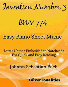 Invention Number 3 BWV 774 Easy Piano Sheet Music