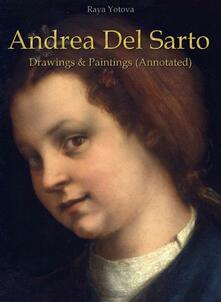 Andrea Del Sarto: Drawings & Paintings (Annotated)
