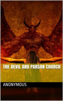 The Devil and Parson Church / or, Birds of a feather