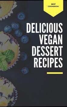Delicious Vegan Dessert Recipes