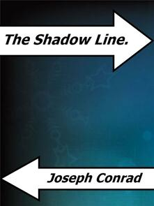 The Shadow Line.