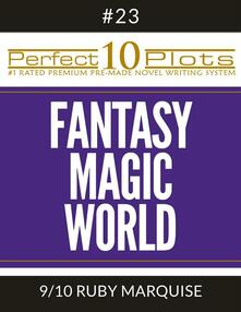 "Perfect 10 Fantasy Magic World Plots #23-9 ""RUBY MARQUISE"""