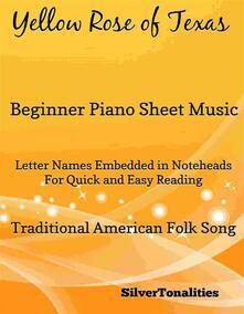 Yellow Rose of Texas Beginner Piano Sheet Music