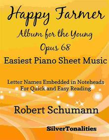 The Happy Farmer Album for the Young Opus 68 Easiest Piano Sheet Music