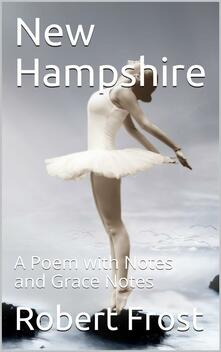 New Hampshire / A Poem with Notes and Grace Notes