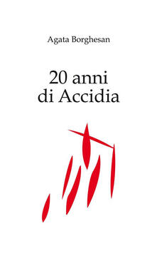 20 anni di accidia. Vol. 5-6 - Agata Borghesan - ebook