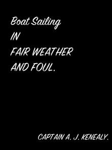Boat Sailing In Fair Weather And Foul.