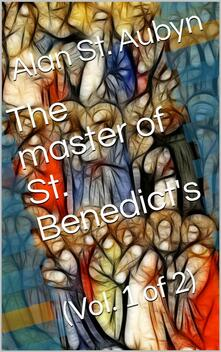The master of St. Benedict's, Vol. 1 (of 2)