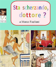 Sta scherzando, dottore? - Marco Fogliani - ebook