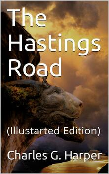 """The Hastings Road / And the """"Happy Springs of Tunbridge"""""""