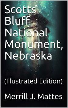 Scotts Bluff National Monument, Nebraska / National Park Service Historical Handbook Series No. 28