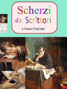 Scherzi da Scrittori - Marco Fogliani - ebook