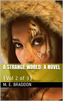 A Strange World, Vol 2 (of 3) / A Novel