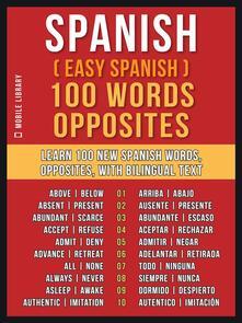 Spanish ( Easy Spanish ) 100 Words - Opposites