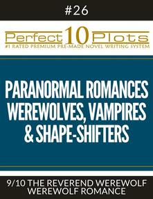 "Perfect 10 Paranormal Romances - Werewolves, Vampires & Shape-Shifters Plots #26-9 ""THE REVEREND WEREWOLF – WEREWOLF ROMANCE"""