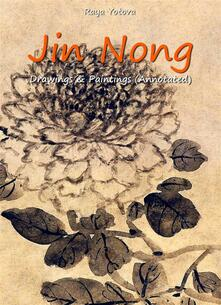 Jin Nong: Drawings & Paintings (Annotated)