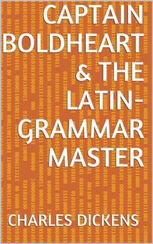 Captain Boldheart & the Latin-Grammar Master