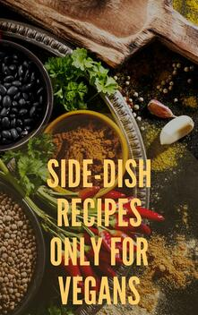 Side-Dish Recipes Only For Vegans