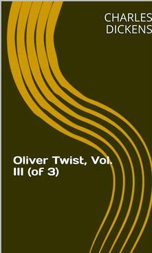 Oliver Twist, Vol. III (of 3)
