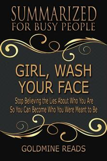 Girl, Wash Your Face - Summarized for Busy People