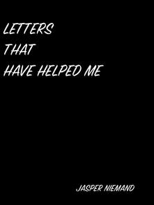 Letters That Have Helped Me