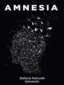 Amnesia - Stefania Patricelli - ebook