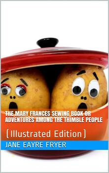 The Mary Frances Sewing Book / Or Adventures Among the Thimble People