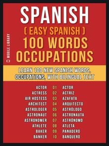 Spanish ( Easy Spanish ) 100 Words - Occupations