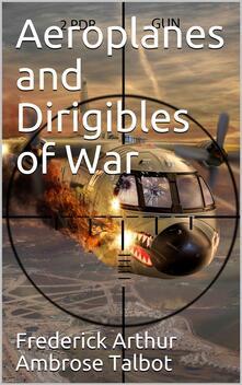 Aeroplanes and Dirigibles of War