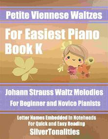 Petite Viennese Waltzes for Easiest Piano Booklet K