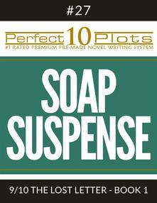 "Perfect 10 Soap Suspense Plots #27-9 ""THE LOST LETTER - BOOK 1"""