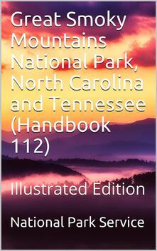 Great Smoky Mountains National Park, North Carolina and Tennessee / Handbook 112
